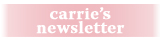 Carrie's Newsletter